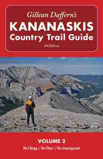 Gillean Daffern's Kananaskis Country Trail Guide - 4th Edition: Volume 2: West Bragg—The Elbow—The Jumpingpound by Gillean Daffern
