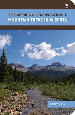 Book The Aspiring Hiker's Guide 1: Mountain Treks in Alberta by Gerry Shea