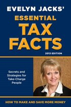 Essential Tax Facts 2013 Edition: Secrets and Strategies for Take-Charge People
