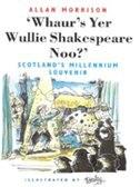 Book WHAURS YER WULLIE SHAKESPEARE N by Allan Editors Neil Wilson Publishing