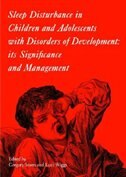 Sleep Disturbance in Children and Adolescents with Disorders of Development: Its Significance and…