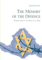 The Memory Of The Offence: Primo Levi's 'if This Is A Man'