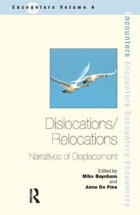 Dislocations/ Relocations: Narratives Of Displacement