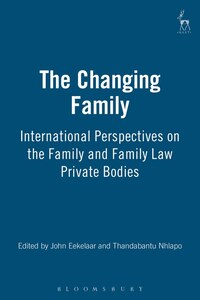 The Changing Family: International Perspectives on the Family and Family Law