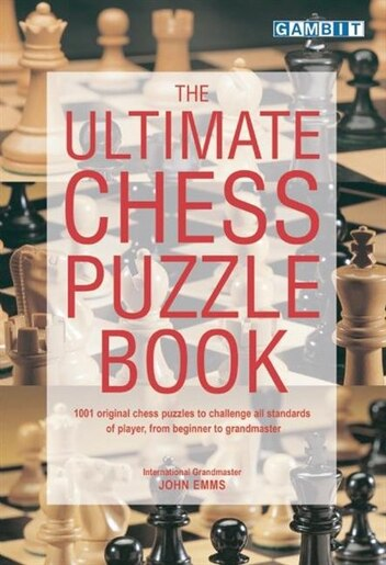 The Ultimate Chess Puzzle Book by John Emms