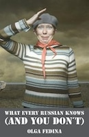 What Every Russian Knows (and You Don't)