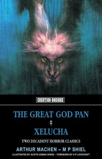 The Great God Pan: & Xelucha