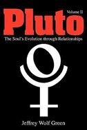 Pluto: The Soul's Evolution Through Relationships, Volume 2