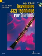 Developing Jazz Technique for Clarinet: The Jazz Method for Clarinet Volume 2