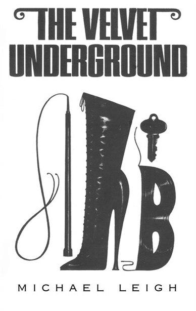 The Velvet Underground by Michael Leigh
