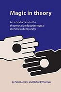 Magic in Theory: An Introduction to the Theoretical and Psychological Elements of Conjuring by Peter Lamont