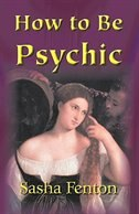 Book How to be Psychic by Sasha Fenton