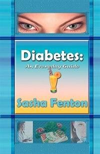 Book Diabetes: An Everyday Guide by Sasha Fenton