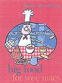 Book Big Food for Wee Macs by Fiona Armstrong