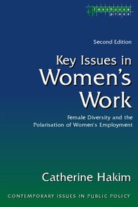 Key Issues in Women's Work: Female Diversity and the Polarisation of Women's Employment