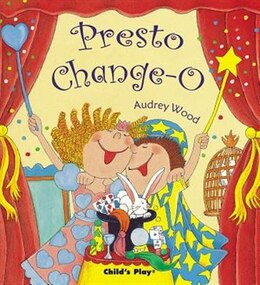 Book Presto Change-O(Age 3-8) by Audrey Audrey Wood