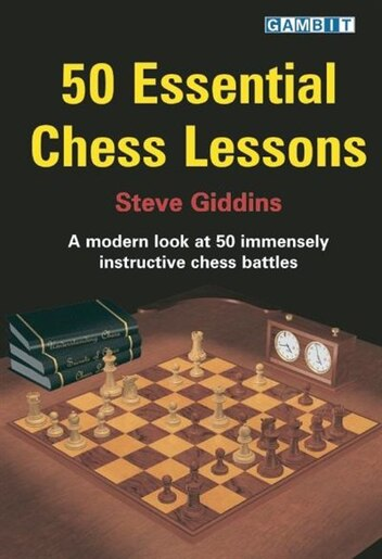 50 Essential Chess Lessons by Steve Giddins
