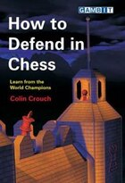 How To Defend In Chess: Learn From The World Champions