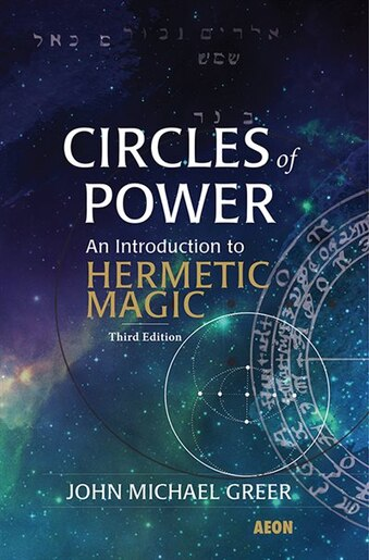Circles Of Power An Introduction To Hermetic Magic Book By John