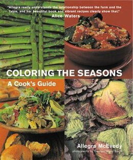 Book Coloring the Seasons: A Cook's Guide by Allegra Mcevedy