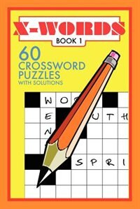 X-Words: 60 Crossword Puzzles by Francis R. Denson
