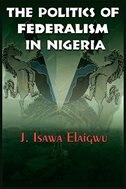 The Politics of Federalism in Nigeria