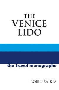 The Venice Lido: The Travel Monographs
