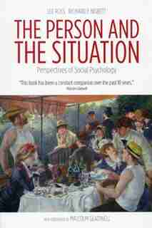 The Person and the Situation: Perspectives of Social Psychology by Lee Ross