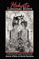 Hekate Liminal Rites A Study Of The Rituals Magic And Symbols Of