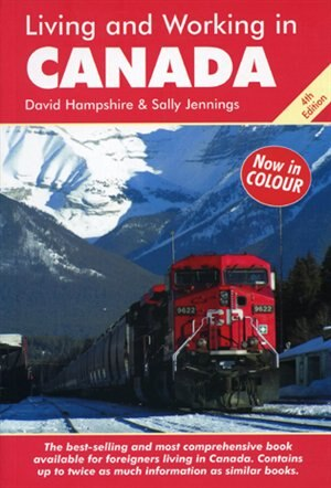 Living and Working in Canada: A Survival Handbook by David Hampshire