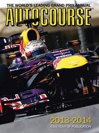 Autocourse 2013-2014: The World's Leading Grand Prix Annual by Maurice Hamilton