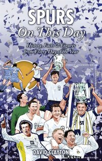 Spurs On This Day: History, Facts & Figures from Every Day of the Year