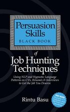 Persuasion Skills Black Book Of Job Hunting Techniques - Nlp And Hypnotic Language Patterns To Get…