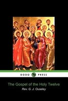 The Gospel Of The Holy Twelve (dodo Press)