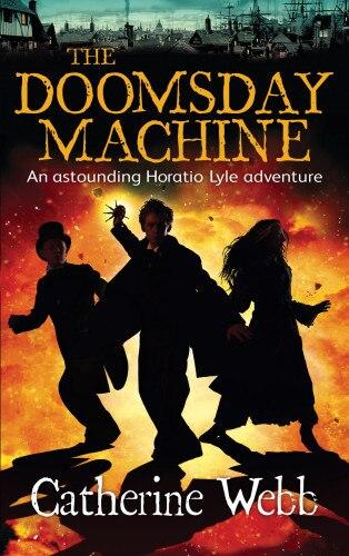 The Doomsday Machine by Catherine Webb