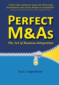 Perfect M&As - The art of business integration by Paul Siegenthaler
