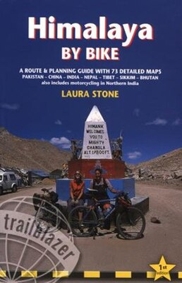 Book Himalaya by Bike: A Route and Planning Guide for Cyclists and Motor Cyclists by Laura Stone