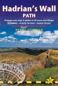 Hadrian's Wall Path: British Walking Guide: Planning, Places To Stay, Places To Eat; Includes 59…