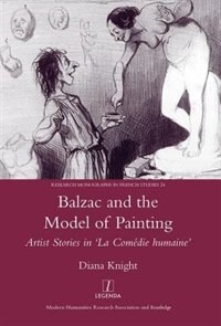 Balzac And The Model Of Painting: Artist Stories In La Comedie Humaine