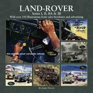 Land-rover: Series I, Ii, Iia & Iii by James Taylor
