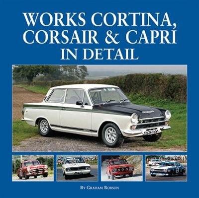 Works Cortina, Corsair & Capri In Detail by Graham Robson