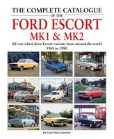 The Complete Catalogue Of The Ford Escort Mk1 & Mk2: All Rear-wheel Drive Escort Variants From…