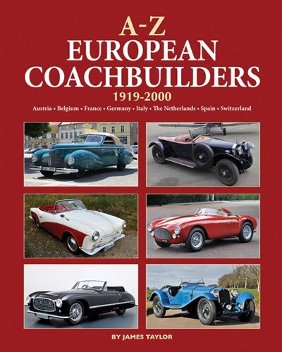 A-z European Coachbuilders: 1919-2000, Austria * Belgium * France * Germany * Italy * The Netherlands * Spain * Switzerland by James Taylor