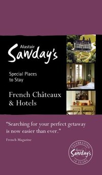 Special Places To Stay: French Châteaux & Hotels