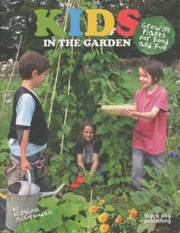 Book Kids in the Garden: Growing Plants for Food and Fun by Elizabeth McCorquodale