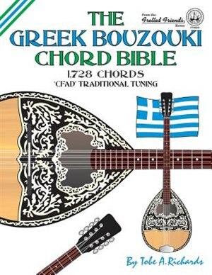 The Greek Bouzouki Chord Bible: CFAD Standard Tuning 1,728 Chords by Tobe A. Richards
