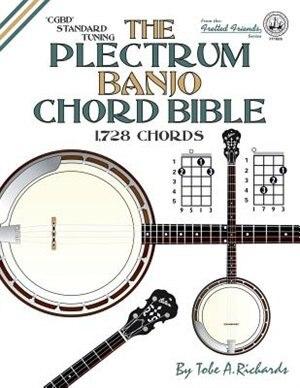 The Plectrum Banjo Chord Bible: CGBD Standard Tuning 1,728 Chords by Tobe A. Richards