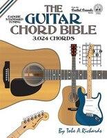 The Guitar Chord Bible: Standard Tuning 3,024 Chords