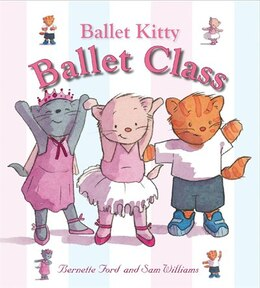 Book Ballet Kitty: Ballet Class by BERNETTE FORD