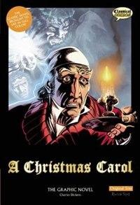 A Christmas Carol The Graphic Novel: Original Text: Original Text